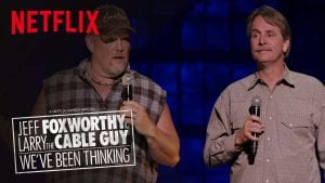 eff Foxworthy & Larry the Cable Guy: We've Been Thinking