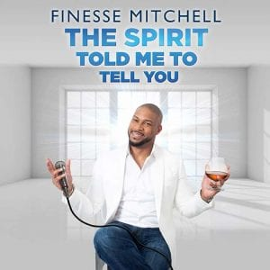 Finesse Mitchell: The Spirit Told Me To Tell You album