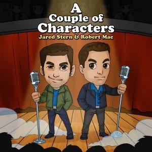 Jared and Robert: A Couple Of Characters