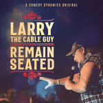 larry the cable guy remain seated album