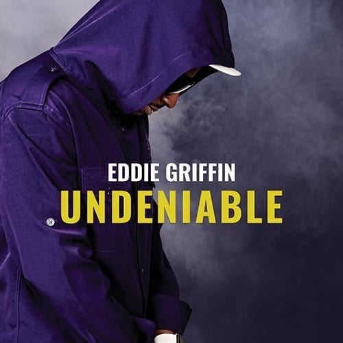 EddieGriffin Undeniable Album x
