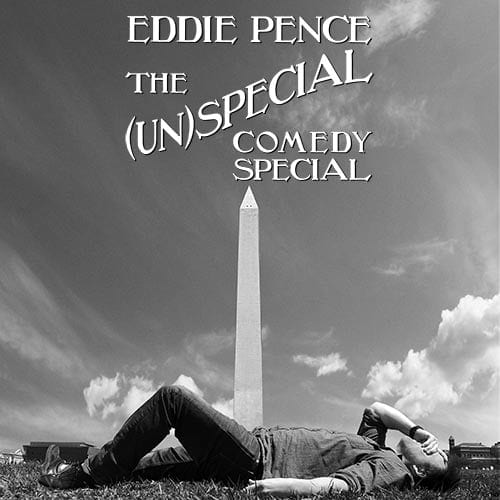 Eddie Pence The UNspecial Comedy Special album