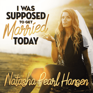 Natasha Peal Hansen: I was Supposed to get Married today