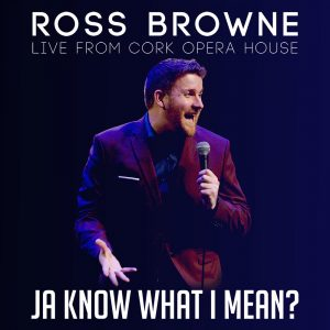 Ross Browne: Ja Know What I Mean comedy album