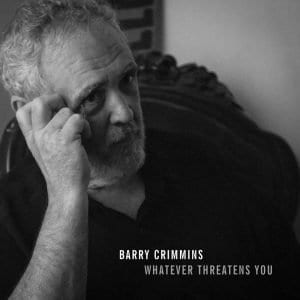 Barry Crimmins Whatever Threatens You