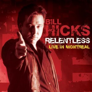 Bill Hicks Relentless comedy Live in Montreal