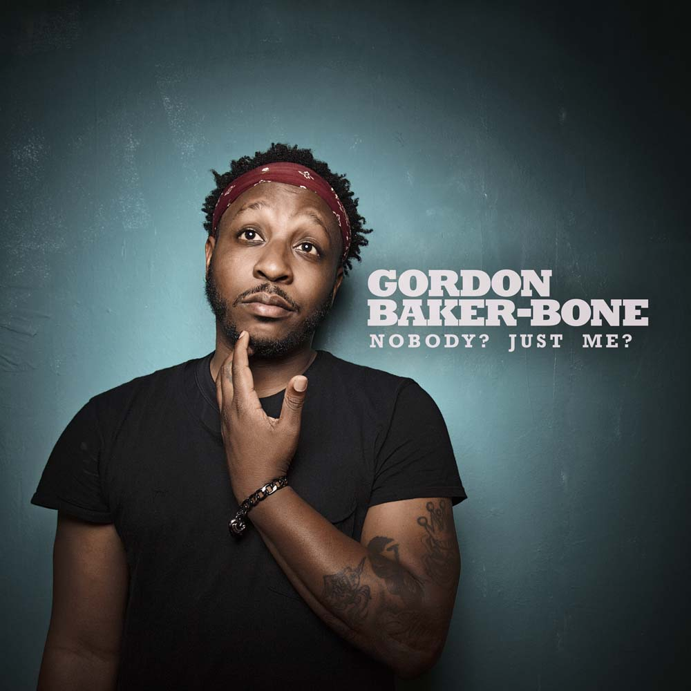 Gordon Baker Bone Nobody Just Me