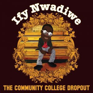 Ify Nwadiwe The Community College Dropout