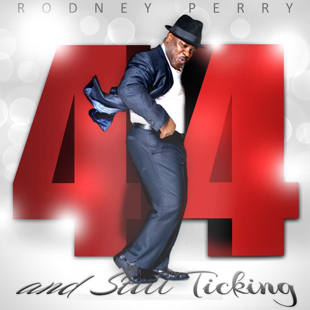 Rodney Perry: 44 and Still Ticking