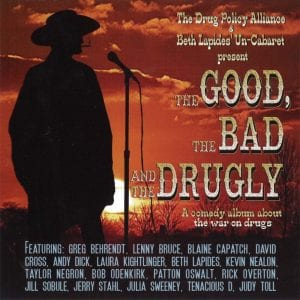 The good, the bad and the drugly comedy album