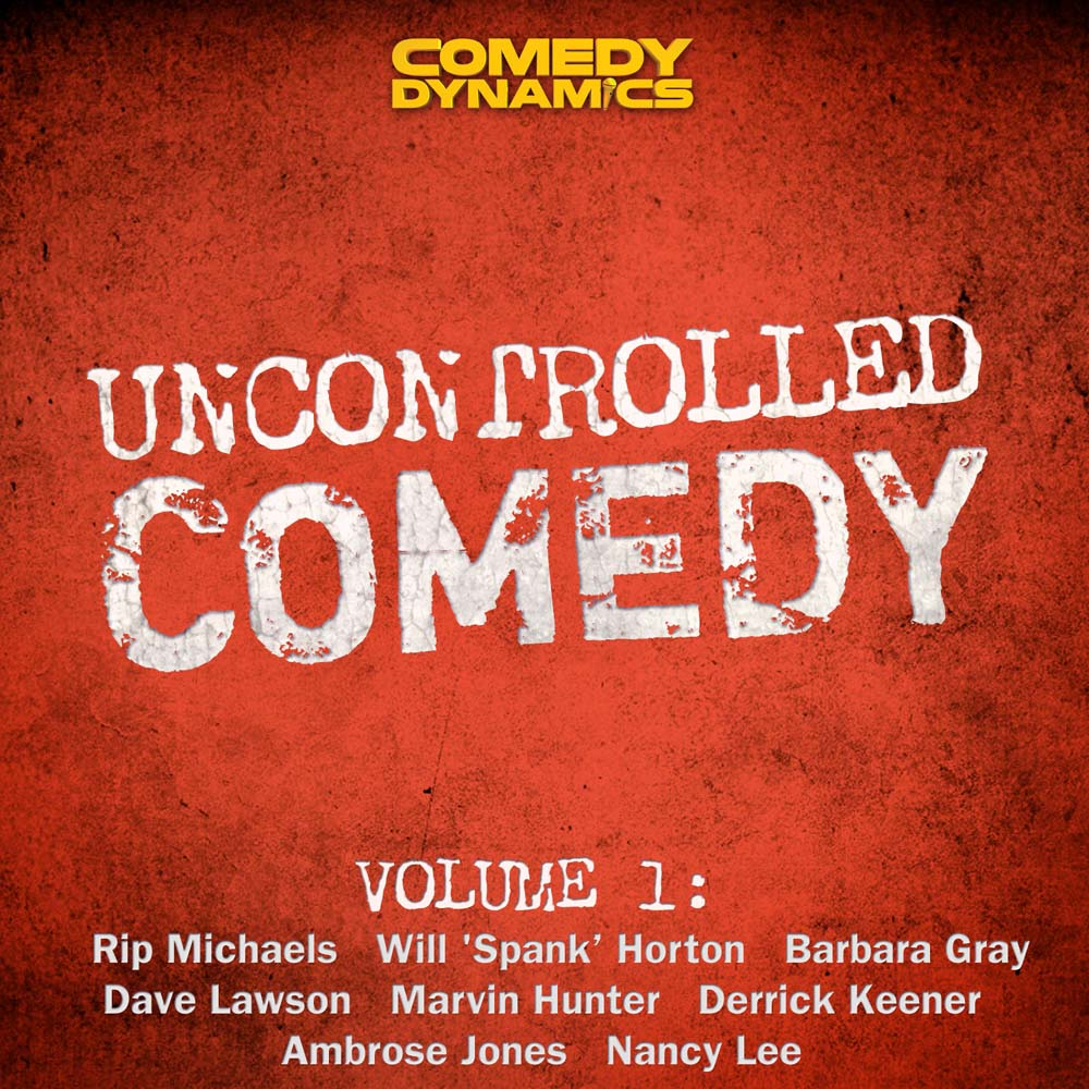 Uncontrolled Comedy Volume 1