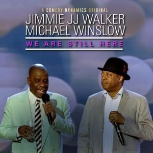 Jimmie JJ Walker and Michael Winslow We are still here comedy album