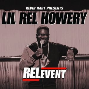 Kevin Hart presents Lil Rel Howery Relevent