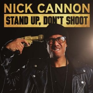 Nick Cannon Stand Up Don't Shoot comedy album