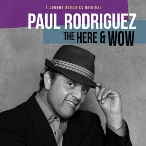 Paul Rodriguez The Here And Wow comedy album