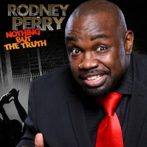 Rodney Perry Nothing but the Truth comedy album