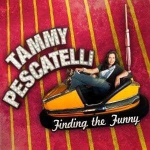 Tammy Pescatelli Finding The Funny