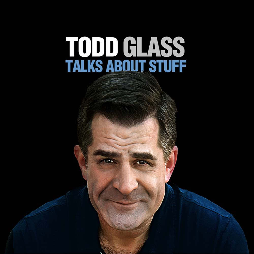 Todd Glass Talks About Stuff