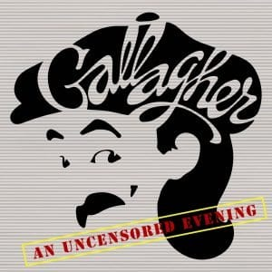 Gallagher An Uncensored Evening