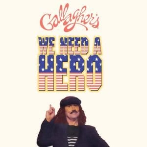 Gallagher's We Need a Hero